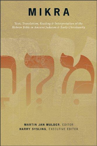 Mikra: Text, Translation, Reading, & Interpretation of: Martin Jan Mulder,