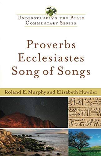 9780801047268: Proverbs, Ecclesiastes, Song of Songs (Understanding the Bible Commentary Series)
