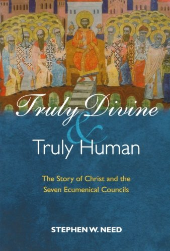 9780801047299: Truly Divine and Truly Human: The Story of Christ and the Seven Ecumenical Councils