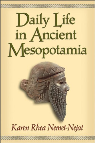 Daily Life in Ancient Mesopotamia [Paperback]: Karen Rhea Nemet-Nejat