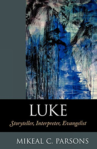 9780801047381: Luke: Storyteller, Interpreter, Evangelist