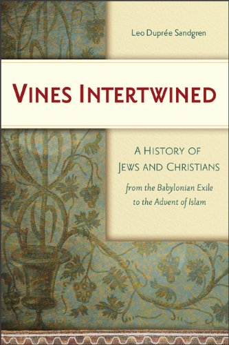 9780801047619: Vines Intertwined: A History of Jews and Christians from the Babylonian Exile to the Advent of Islam