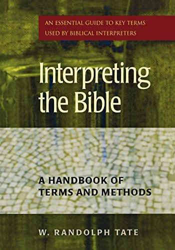 Interpreting the Bible: A Handbook of Terms and Methods: Tate, W. Randolph