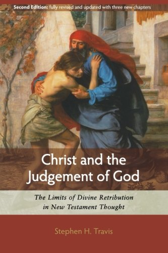 9780801047886: Christ and the Judgement of God: The Limits of Divine Retribution in New Testament Thought