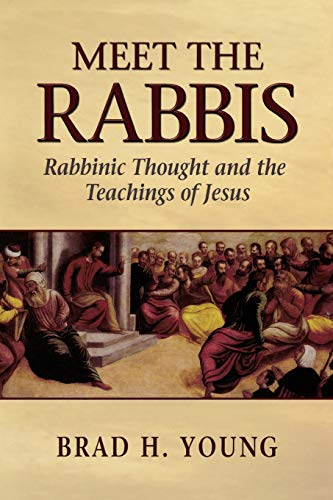 9780801048180: Meet the Rabbis: Rabbinic Thought and the Teachings of Jesus