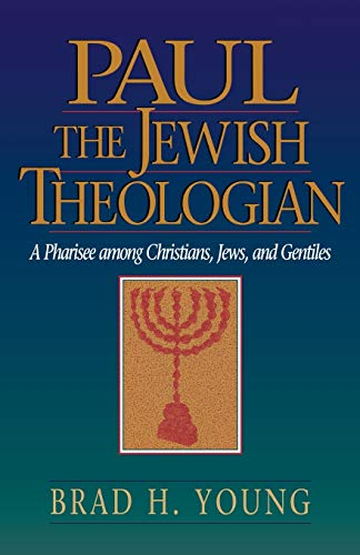 9780801048210: Paul the Jewish Theologian: A Pharisee Among Christians, Jews, and Gentiles