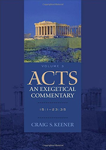 9780801048388: Acts: An Exegetical Commentary: 15:1-23:35