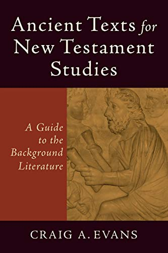 9780801048425: Ancient Texts for New Testament Studies: A Guide to the Background Literature