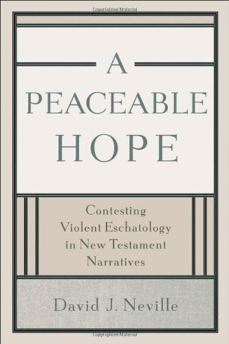9780801048517: A Peaceable Hope: Contesting Violent Eschatology in New Testament Narratives