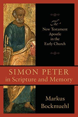 Simon Peter in Scripture and Memory: The: Bockmuehl, Markus