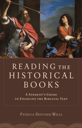 9780801048654: Reading the Historical Books: A Student's Guide to Engaging the Biblical Text