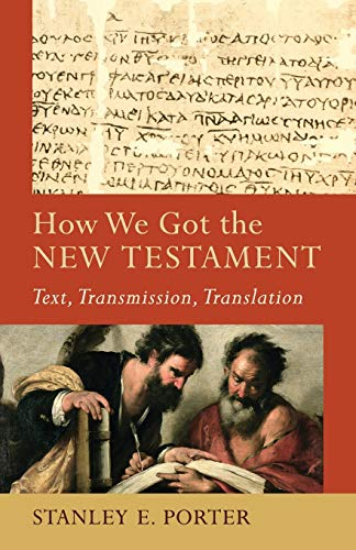 9780801048715: How We Got the New Testament: Text, Transmission, Translation (Acadia Studies in Bible and Theology)
