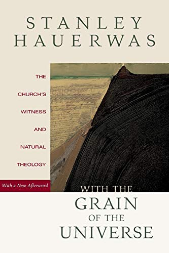 9780801048982: With the Grain of the Universe: The Church's Witness and Natural Theology