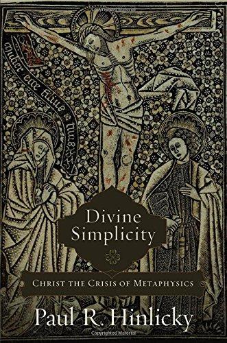 9780801048999: Divine Simplicity: Christ the Crisis of Metaphysics