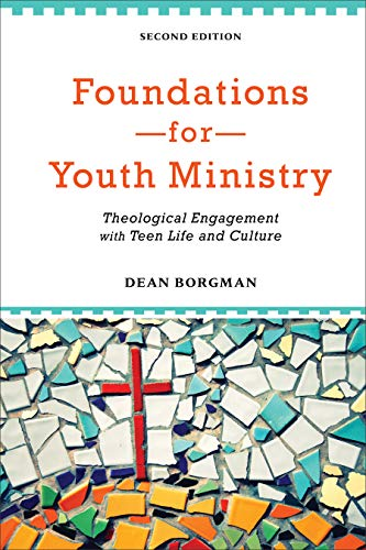 9780801049019: Foundations for Youth Ministry: Theological Engagement with Teen Life and Culture