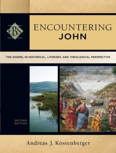 9780801049163: Encountering John: The Gospel in Historical, Literary, and Theological Perspective (Encountering Biblical Studies)
