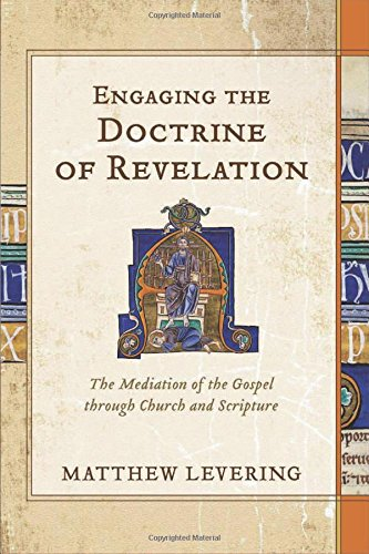 9780801049248: Engaging the Doctrine of Revelation: The Mediation of the Gospel Through Church and Scripture