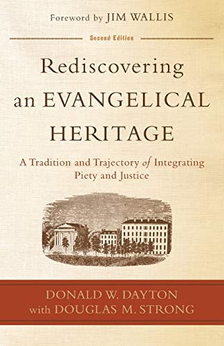 9780801049613: Rediscovering an Evangelical Heritage: A Tradition and Trajectory of Integrating Piety and Justice