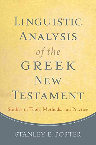 9780801049989: Linguistic Analysis of the Greek New Testament: Studies in Tools, Methods, and Practice