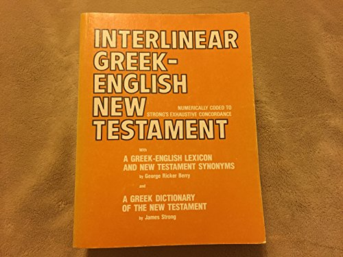 9780801050343: Interlinear Greek-English New Testament: Numerically coded to Strong's Exhaustive concordance with a Greek-English lexicon and New Testament synonyms
