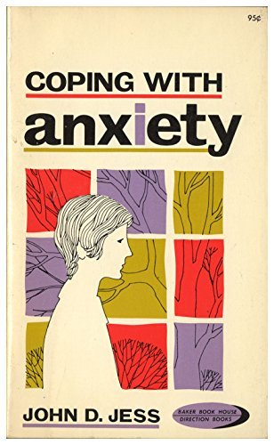 Coping with Anxiety: Jess, John D.