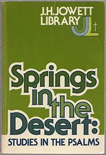 Springs in the Desert: Studies in the: Jowett, J. H.