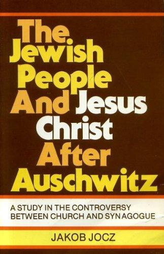The Jewish People and Jesus Christ After: Jocz, Jakob