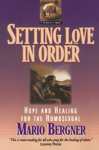 9780801051869: Setting Love in Order: Hope and Healing for the Homosexual