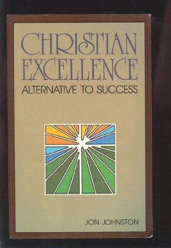 9780801051951: Christian Excellence: Alternative to Success