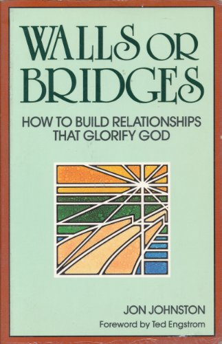 9780801052231: Walls or Bridges: How to Build Relationships That Glorify God