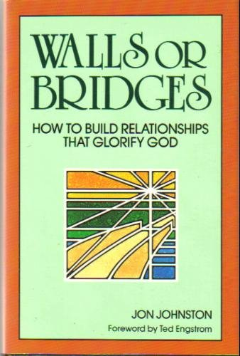 9780801052248: Walls or Bridges: How to Build Relationships That Glorify God