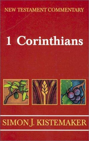 1 Corinthians (New Testament Commentary): Simon J. Kistemaker