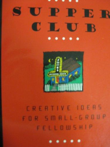 9780801052637: Supper Club: Creative Ideas for Small-Group Fellowship