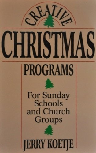 9780801052972: Creative Christmas Programs: For Sunday Schools and Church Groups