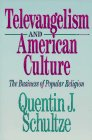 9780801053030: Televangelism and American Culture: The Business of Popular Religion