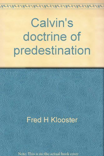 9780801053856: Calvin's doctrine of predestination (Baker Biblical monograph)