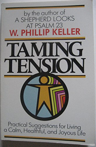Taming Tension (0801054079) by Keller, Phillip W.