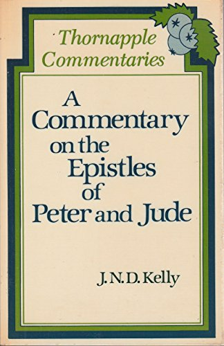 A Commentary on the Epistles of Peter: J.N.D. Kelly