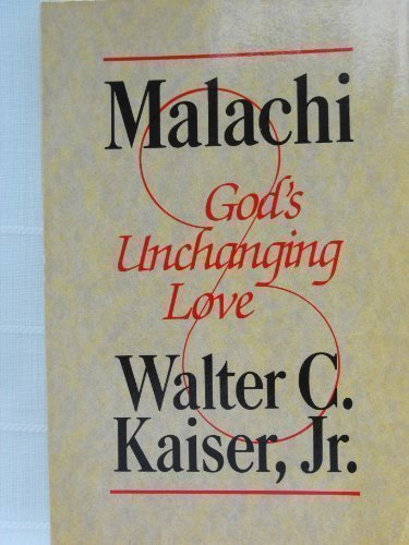 Malachi: God's unchanging love (9780801054648) by Walter C Kaiser