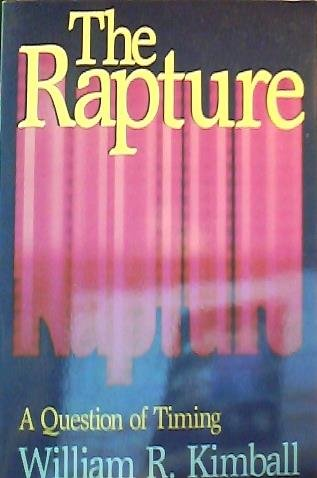 9780801054686: The Rapture: A Question of Timing