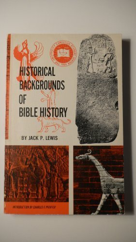 Historical Backgrounds of Bible History: Jack Pearl Lewis