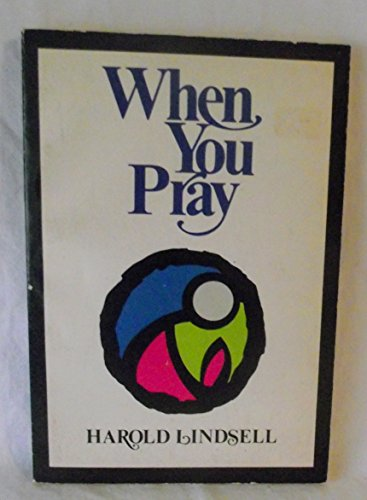 When You Pray (0801055547) by Harold Lindsell