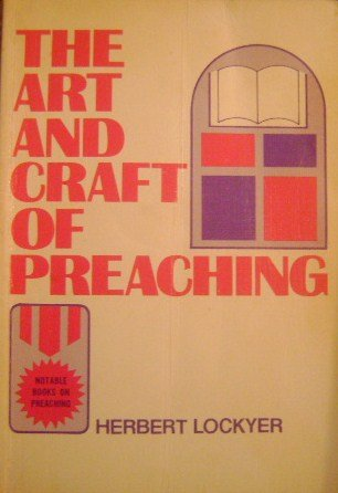 9780801055560: The art and craft of preaching (Notable books on preaching)
