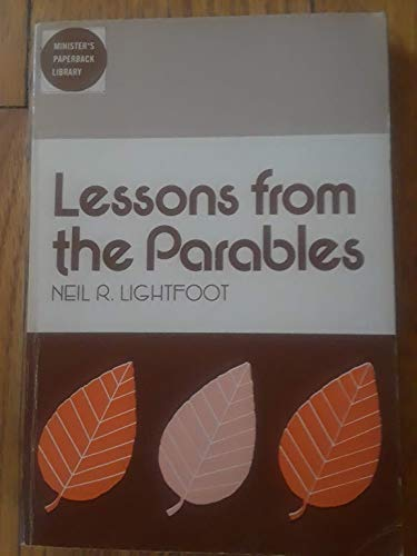 Lessons from the Parables (0801055644) by Lightfoot, Neil R.