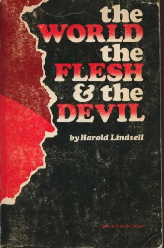 World, the Flesh and the Devil (0801055725) by Harold Lindsell