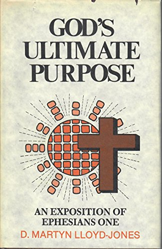 9780801055911: God's Ultimate Purpose: An Exposition of Ephesians 1