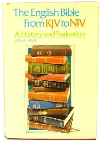 9780801055997: The English Bible, from KJV to NIV: A History and Evaluation