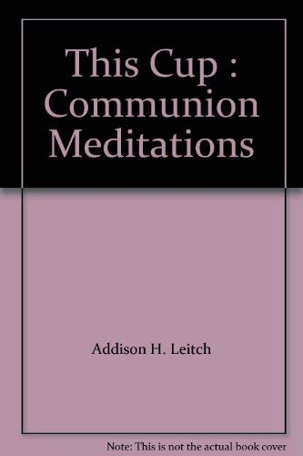 9780801056154: This Cup : Communion Meditations