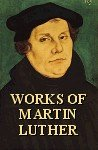 9780801056161: Works of Martin Luther
