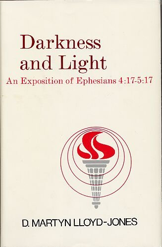9780801056178: Darkness and Light: An Exposition of Ephesians 4 17-5 17